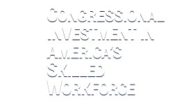 Congressional Investment in America's Skilled Workforce